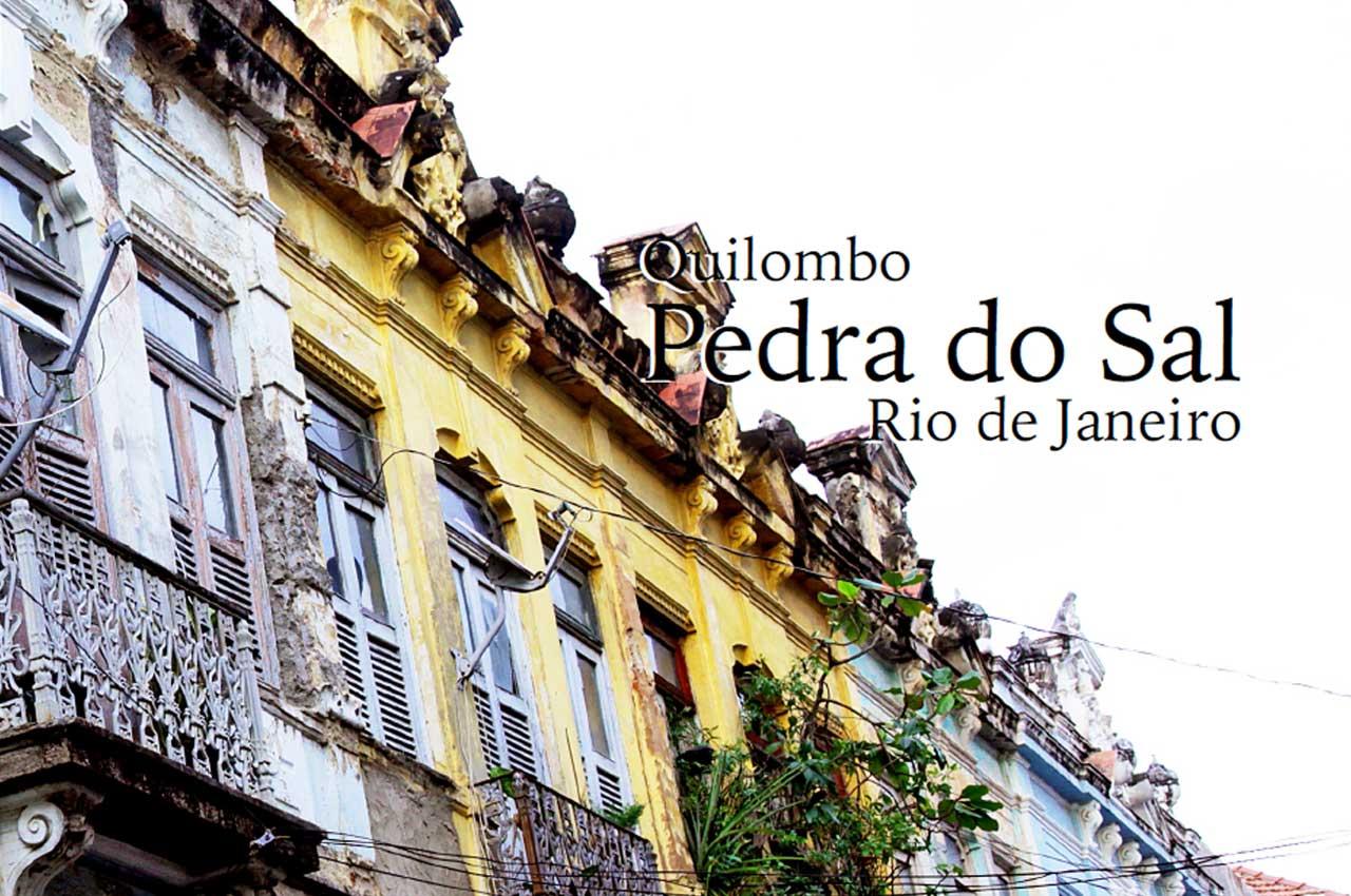Quilombo Pedra do Sal Rio de Janeiro, Metropolitan Region
